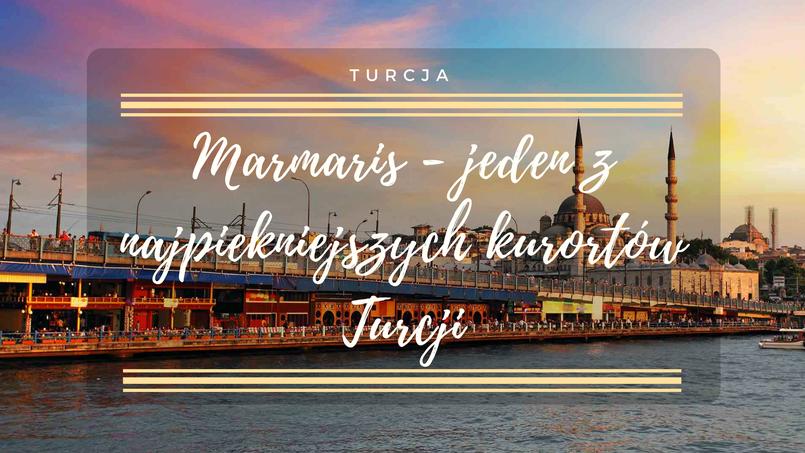 Marmaris – jeden z najpiękniejszych kurortów Turcji